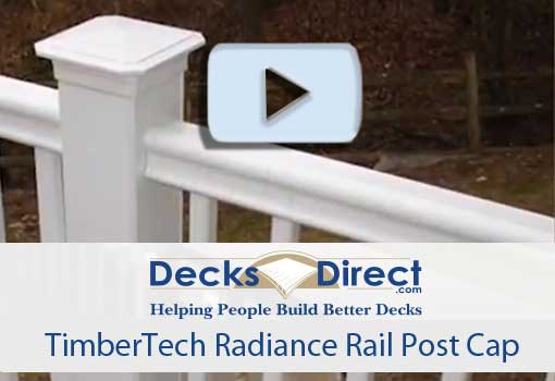 TimberTech RadianceRail Post Caps Video
