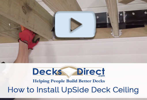 How to Install Upside Deck Ceiling