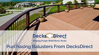 Purchasing Balusters From DecksDirect