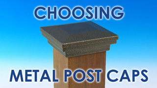 Choosing Metal Post Caps