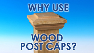 Why Use Wood Post Caps