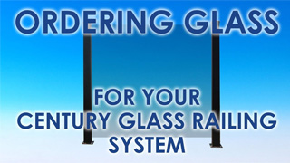 How to buy glass for Century Railing