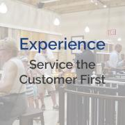 Experience - Service the Customer First