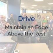 Drive - Maintain an Edge Above the Rest
