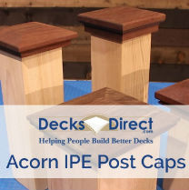 Acorn Ipe Post Caps are a beautiful detail to add to your deck posts