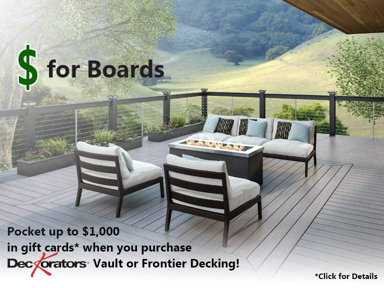 Bucks for Boards. Pocket up to $1,000 in gift cards when you purchase Deckorators Vault or Frontier Decking